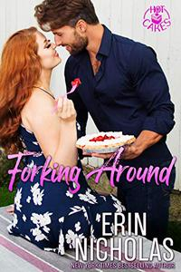 Forking Around (a Hot Boss Opposites Attract Small Town Rom Com)