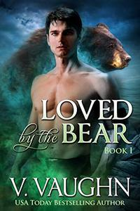 Loved by the Bear - Book 1: Werebear Romance