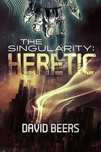 The Singularity: Heretic: