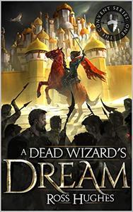A Dead Wizard's Dream: An Epic Fantasy Novel