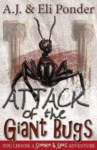 Attack of the Giant Bugs: You Choose a World of Spies Adventure