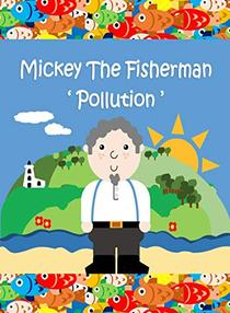 Mickey The Fisherman - Pollution