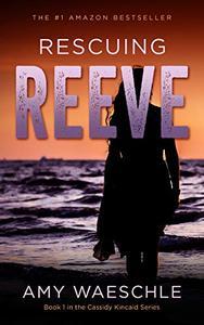 Rescuing Reeve: A Twisty Suspense Novel