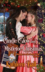 Candle Glow and Mistletoe Christmas: Historical Christian Romance