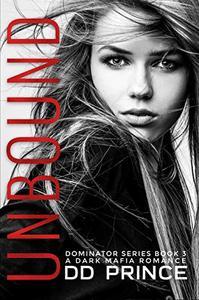 Unbound; The Dominator 3: a dark mafia romance