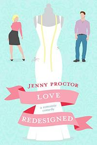 Love Redesigned: A Sweet Contemporary Romance