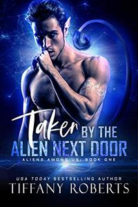 Taken by the Alien Next Door: BBW Alien Romance