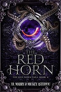 The Red Horn: An Epic Fantasy Steampunk Cthulu Space Opera
