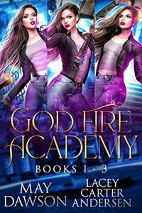 God Fire Academy: A Paranormal Reverse Harem Romance: Books 1-3