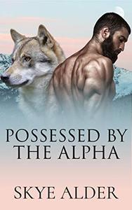 Possessed by The Alpha
