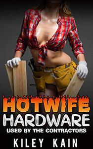 Hotwife Hardware: Used by the Contractors