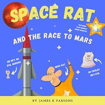 Space Rat and the Race to Mars: Book 1