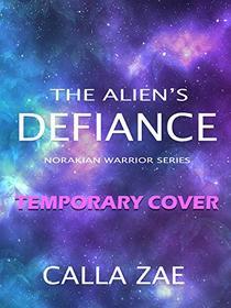 The Alien's Defiance: A Sci-Fi-Alien Warrior Romance