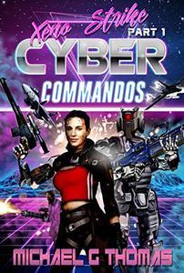 Cyber Commandos: Xeno Hunt Pt.1