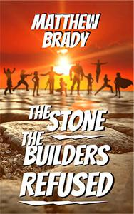 The Stone the Builders Refused