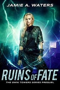 Ruins of Fate: The Omni Towers Series, Prequel