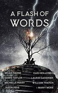 A Flash of Words: 49 Flash-Fiction Stories