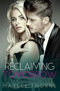 Reclaiming Tomorrow: Kingsley series book 3