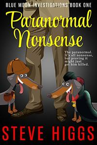 Paranormal Nonsense: A Darkly Comic Cozy Mystery Thriller