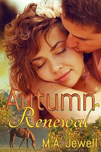 Autumn Renewal: A gripping romantic suspense for the horse lover