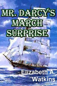 MR. DARCY'S MARCH SURPRISE