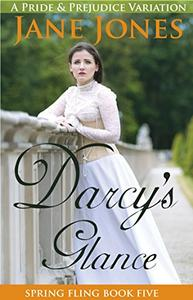 Darcy's Glance: A Pride and Prejudice Variation
