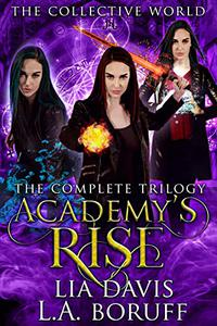 Academy's Rise: The Complete Trilogy: A Collective World Bundle