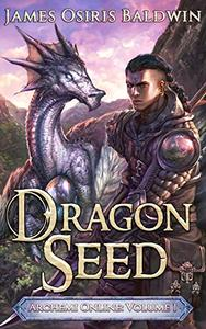 Dragon Seed: A LitRPG Dragonrider Adventure