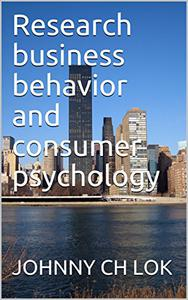Research business behavior and  consumer psychology
