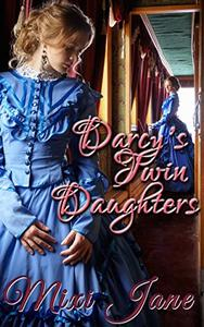 Darcy's Twin Daughters: A Pride and Prejudice Variation and Sequel