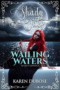 Wailing Waters: An Adult Romance