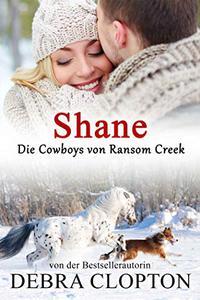 Shane (Die Cowboys von Ransom Creek 4)
