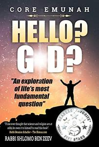 Hello? G-d?: An Exploration of Life's Most Fundamental Question