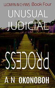 Unusual Judicial Process