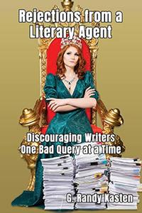 Rejections From a Literary Agent: Discouraging Writers, One Bad Query at a Time
