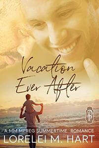 Vacation Ever After: An M/M Mpreg Romance