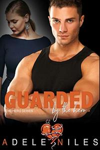 Guarded by the Hero: An Older Alpha Male and Curvy Younger Woman Romance
