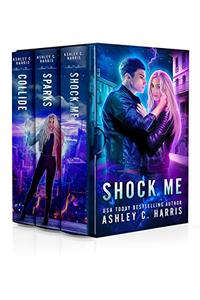 Shock Me: A Limited Edition Collection of the Novels Shock Me, Sparks, and Collide
