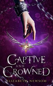 Captive and Crowned
