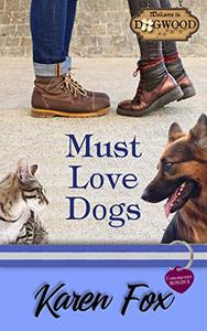 Must Love Dogs: A Dogwood Sweet Romance