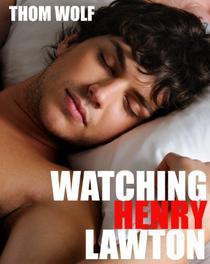Watching Henry Lawton