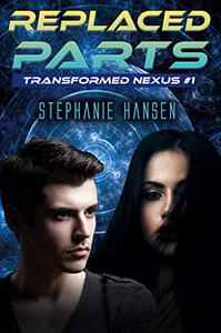 Replaced Parts: A Young Adult Sci-Fi Novel