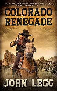 Colorado Renegade: A Classic Western