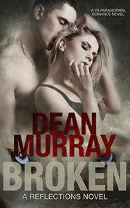 Broken: A YA Paranormal Romance Novel