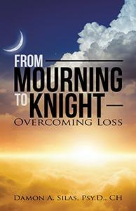 From Mourning to Knight: Overcoming Loss
