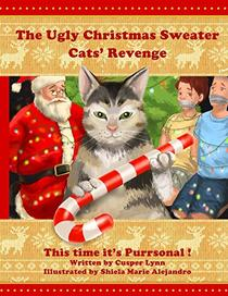 The Ugly Christmas Sweater Cats' Revenge: This Time It's Purrsonal!