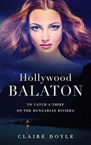 Hollywood Balaton: A Literary Romance Novel