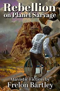 Rebellion on Planet Sarvage
