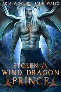 Stolen by the Wind Dragon Prince: Dragon Shifter Romance