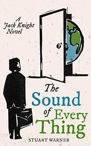 The Sound Of Everything: A Jack Knight Novel